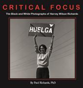 Critical Focus: The Black and White Photographs of Harvey Wilson Richards