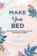 A JOURNAL Make Your Bed