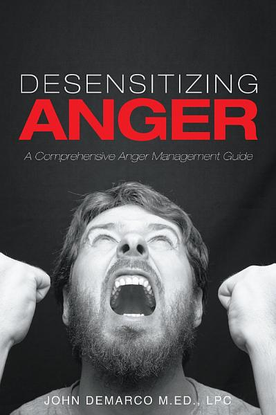 Desensitizing Anger A Comprehensive Anger Management Guide