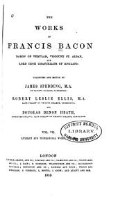 The Works of Francis Bacon ...: Literary and professional works