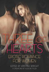 Three of Hearts: Erotic Romance For Women