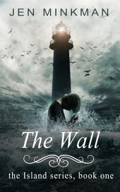 The Wall: (A Dystopian Novel)