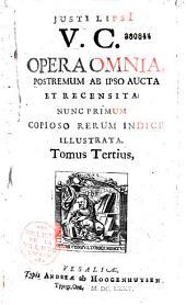 Justi Lipsi ... opera omnia, postremum ab ipso aucta et recensita