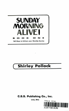 Sunday Morning Alive   160 ways to enliven your workship service PDF
