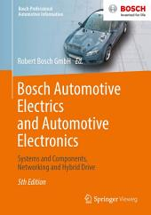 Bosch Automotive Electrics and Automotive Electronics: Systems and Components, Networking and Hybrid Drive, Edition 5