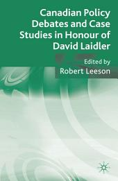 Canadian Policy Debates and Case Studies in Honour of David Laidler