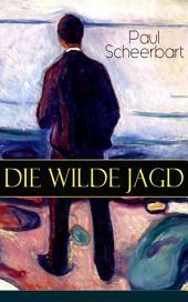 Die wilde Jagd (Vollständige Ausgabe): Entwicklungsroman
