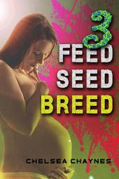 Feed, Seed, & Breed: Book 3: BBW Alien Breeding Erotica