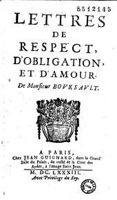 Lettres de respect, d'obligation, et d'amour. De Monsieur Boursault