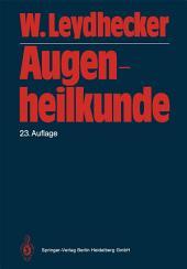 Augenheilkunde: Mit einem Repetitorium und einer Sammlung von Examensfragen für Studenten, Ausgabe 23