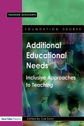 Additional Educational Needs: Inclusive Approaches to Teaching
