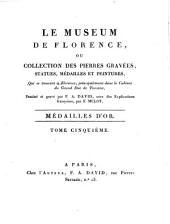 Le Museum de Florence: ou, Collection des pierres gravées, statues, médailles et peintures, qui se trouvent à Florence, principalement dans le cabinet du grand duc de Toscane, Volumes5à6