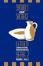 Symbols of Sacrifice, Year 2: Lenten Congregational Resources