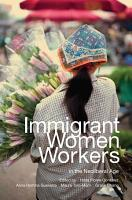 Immigrant Women Workers in the Neoliberal Age PDF