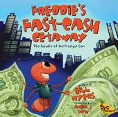 Freddie's Fast-Cash Getaway: The Parable of the Prodigal Son
