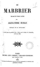 Le marbrier drame en trois actes par Alexandre Dumas