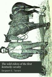 The Wild Riders of the First Kentucky Cavalry PDF