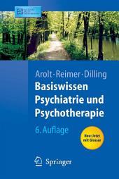 Basiswissen Psychiatrie und Psychotherapie: Ausgabe 6