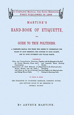 Martine s Hand book of Etiquette and Guide to True Politeness