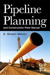 Pipeline Planning and Construction Field Manual