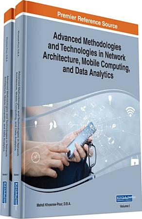 Advanced Methodologies and Technologies in Network Architecture  Mobile Computing  and Data Analytics PDF