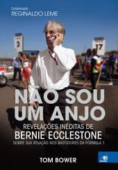 Não sou um Anjo: Revelações inéditas de Bernie Ecclestone sobre sua atuação nos bastidores da Fórmula 1