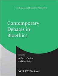 Contemporary Debates in Bioethics PDF