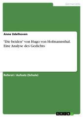 """""""Die beiden"""" von Hugo von Hofmannsthal. Eine Analyse des Gedichts"""