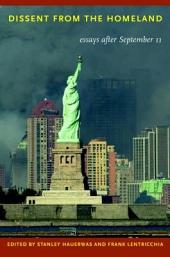 Dissent from the Homeland: Essays after September 11