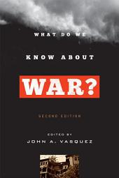 What Do We Know about War?: Edition 2