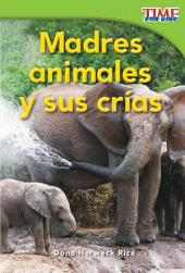 Madres animales y sus crías (Animal Mothers and Babies)