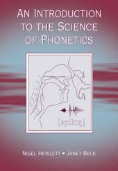 An Introduction to the Science of Phonetics