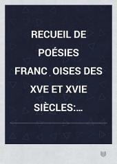 Recueil de poésies franc̜oises des XVe et XVIe siècles: morales, facétieuses, historiques, Volume10