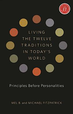 Living the Twelve Traditions in Today s World