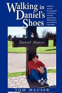 Walking in Daniel's Shoes