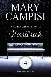 A Family Affair Shorts: Heartbreak: Park Bench series Book 4