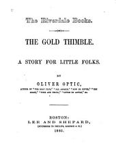 The Gold Thimble: A Story for Little Folks