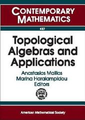 Topological Algebras and Applications: Fifth International Conference on Topological Algebras and Applications, June 27-July 1, 2005, Athens, Greece