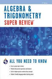 Algebra & Trigonometry Super Review - 2nd Ed.