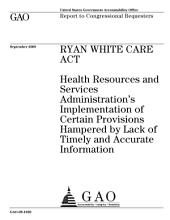 Ryan White CARE Act: Health Resources and Services Administration's Implementation of Certain Provisions Hampered by Lack of Timely and Accurate Information