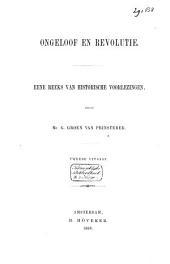 Ongeloof en revolutie: eene reeks van historische voorlezingen