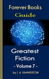 The Greatest Fiction Volume 7: Forever Books Guide