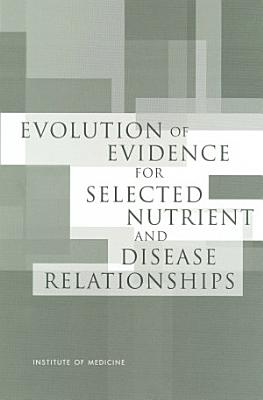 Evolution of Evidence for Selected Nutrient and Disease Relationships PDF