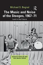 The Music and Noise of the Stooges, 1967-71