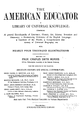 The American Educator: A Library of Universal Knowledge; Comprising a General Encyclopedia of Literature, History, Art, Science, Invention and Discovery; a Pronouncing Dictionary of the English Language; a Gazetteer of the World; a Comprehensive Dictionary of Universal Biography, Etc. with Nearly Four Thoudand Illustrations, Volume 3