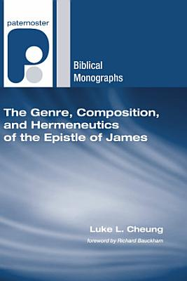 The Genre  Composition  and Hermeneutics of the Epistle of James