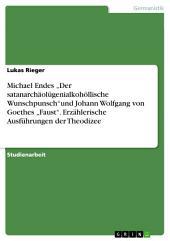 """Michael Endes """"Der satanarchäolügenialkohöllische Wunschpunsch""""und Johann Wolfgang von Goethes """"Faust"""". Erzählerische Ausführungen der Theodizee"""