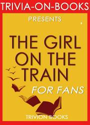 The Girl On The Train A Novel By Paula Hawkin Trivia On Books  Book PDF