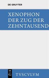 Der Zug der Zehntausend / Cyri Anabasis: Griechisch-Deutsch, Ausgabe 2