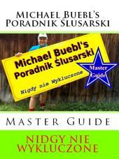 Michael Buebl's Poradnik Ślusarski: Nidgy nie Wykluczone - Master Guide